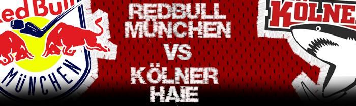 Red Bull München vs. Kölner Haie