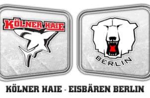 Kölner Haie - Eisbären Berlin; Mach´s noch einmal, KEC!